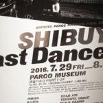 渋谷パルコにゆかりの12組がアーティストが最後を飾る!「SHIBUYA,LAST DANCE_」へ行ってきた