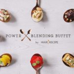 無料スイーツビュッフェ『POWER BLENDING BUFFET by HAIR RECIPE』